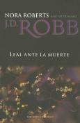 Leal Ante la Muerte = Loyalty in Death [Spanish]