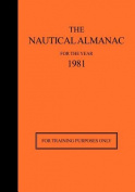 The Nautical Almanac 1981 - For Training Purposes Only