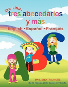 Dra. Little, Tres Abecedarios y Mas, English Espanol Francais [Spanish]