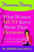 Hormone Heresy