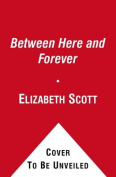 Between Here and Forever