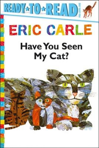 Have You Seen My Cat? (Ready-To-Read - Level Pre1 (Quality)) by Eric Carle.