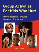 Group Activities for Kids Who Hurt
