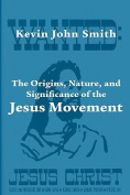 The Origins, Nature, and Significance of the Jesus Movement as a Revitalization Movement