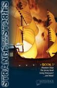 Strange But True Book 3