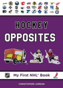 Hockey Opposites (My First NHL Books) [Board book]