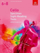 Cello Specimen Sight-Reading Tests, ABRSM Grades 6-8