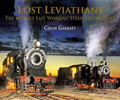 Lost Leviathans: The Worlds Last Working Steam Locomotives