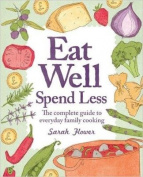 Eat Well, Spend Less, 2nd Edition