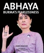 Abhaya: Burma's Fearlessness