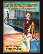Natali's Journey, the True Story of a Rhythmic Gymnast