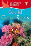 Colorful Coral Reefs (Kingfisher Readers - Level 1