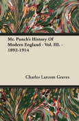 Mr. Punch's History of Modern England - Vol. III. - 1892-1914