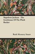 Napoleon Jackson the Gentleman of the Plush Rocker