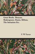 Great Books Bunyan, Shakespeare, Dante, Milton, the Imitation Etc.