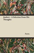 Joubert - A Selection from His Thoughts