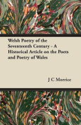Welsh Poetry of the Seventeenth Century - A Historical Article on the Poets and Poetry of Wales