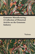 Gemstone Manufacturing - A Collection of Historical Articles on the Gemstone Industry