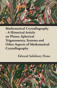 Mathematical Crystallography - A Historical Article on Planes, Spherical Trigonometry, Systems and Other Aspects of Mathematical Crystallography