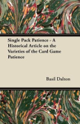 Single Pack Patience - A Historical Article on the Varieties of the Card Game Patience
