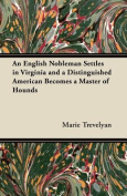 An English Nobleman Settles in Virginia and a Distinguished American Becomes a Master of Hounds
