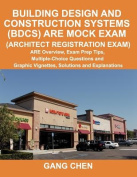Building Design and Construction Systems (Bdcs) Are Mock Exam (Architect Registration Exam)