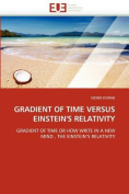 Gradient of Time Versus Einstein's Relativity [FRE]