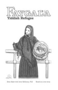 Faygala, Yiddish Refugee