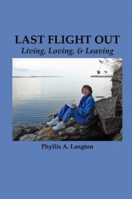 Last Flight Out: Living, Loving & Leaving