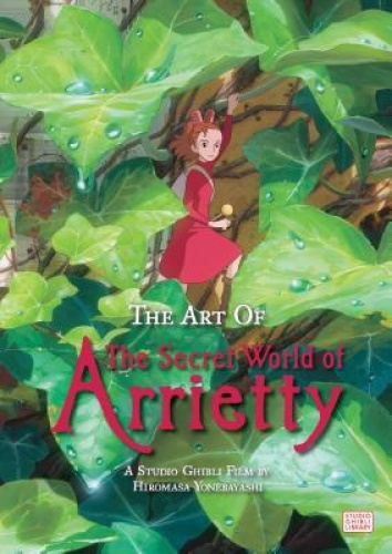 The Art of the Secret World of Arrietty (The Art of Arrietty) by Hayao Miyazaki