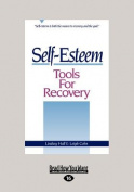 Self-Esteem Tools for Recovery  [Large Print]