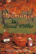 Romance in Land Titles