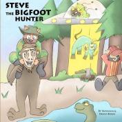 Steve the Bigfoot Hunter
