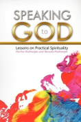 Speaking to God -Lessons on Practical Spirituality