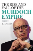Rise and Fall of the Murdoch Empire