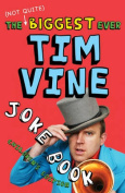 The (Not Quite) Biggest Ever Tim Vine Joke Book
