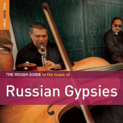 The Rough Guide to the Music of Russian Gypsies [Audio]