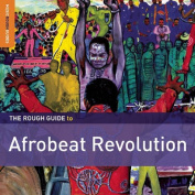 The Rough Guide to Afrobeat Revolution [Audio]