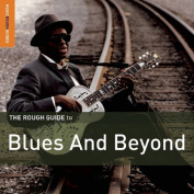 The Rough Guide to Blues and Beyond [Audio]