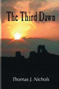 The Third Dawn--Revised Edition