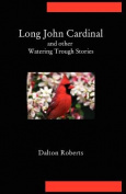 Long John Cardinal and Other Watering Trough Stories