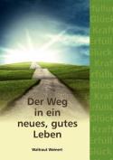 Der Weg in Ein Neues, Gutes Leben [GER]