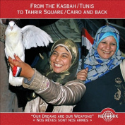 From the Kasbah, Tunis to Tahrir Square, Cairo and Back