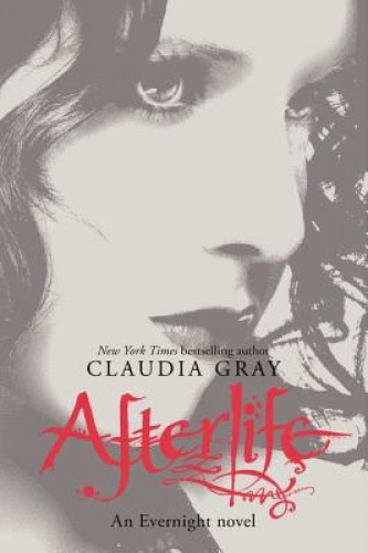 Afterlife (Evernight Novels (Quality)) by Claudia Gray.