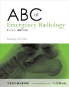 ABC of Emergency Radiology 3E