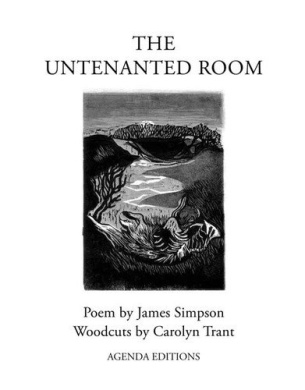 The Untenanted Room: Poems by James Simpson, Woodcuts by Carolyn Trant