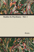Studies in Psychiatry - Vol. 1