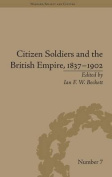Citizen Soldiers and the British Empire, 1837-1902