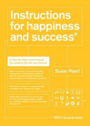 Instructions for Happiness and Success*