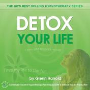 Detox Your Life [Audio]
